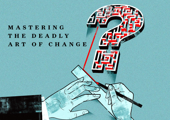 Mastering the Art of Deadly Change