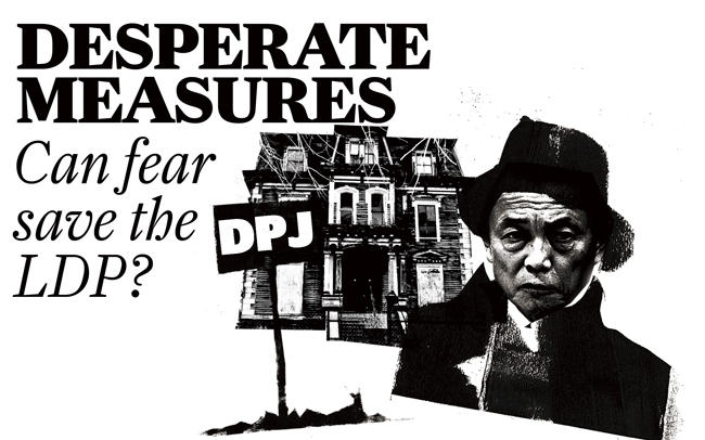 The LDP opts for fear